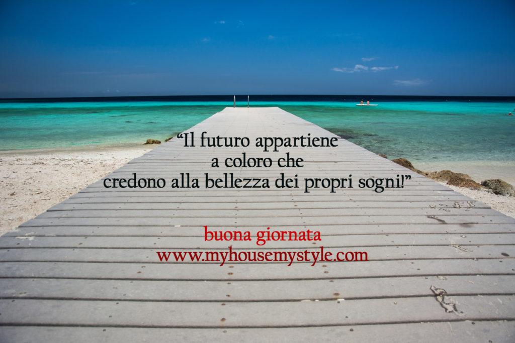 Il futuro appartiene a coloro che credono alla bellezza dei propri sogni